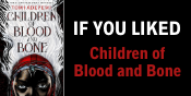 Books if you liked Children of Blood and Bone