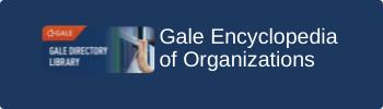 Gale Encyclopedia of Organizations